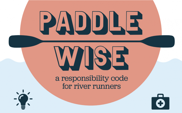 INDUSTRY NEWS: PADDLE WISE CAMPAIGN BY NRS AND AMERICAN WHITEWATER