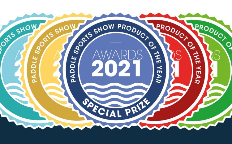 The 2021 PADDLE SPORTS SHOW PRODUCT OF THE YEAR AWARDS ARE BACK!